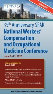 SEAK's 35th Anniversary National Workers' Compensation and Occupational Medicine Conference –  June 9-11, 2015 in Chicago